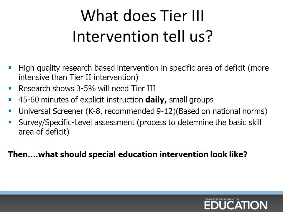 What does Tier III Intervention tell us