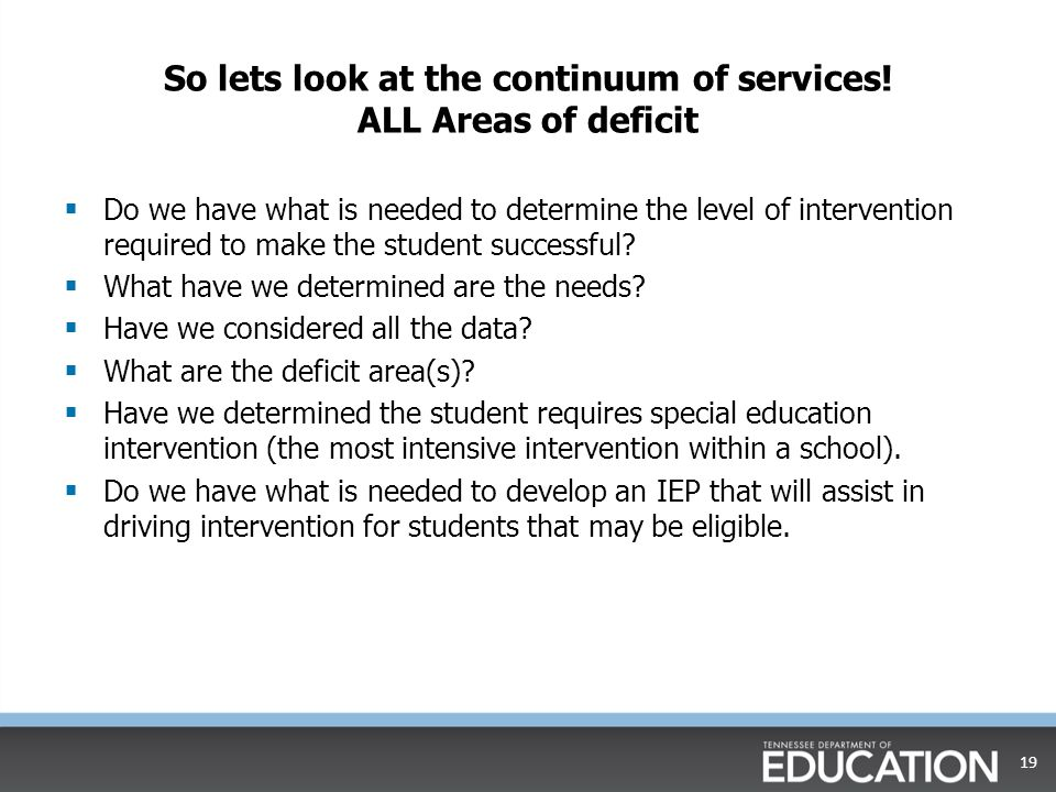 So lets look at the continuum of services! ALL Areas of deficit