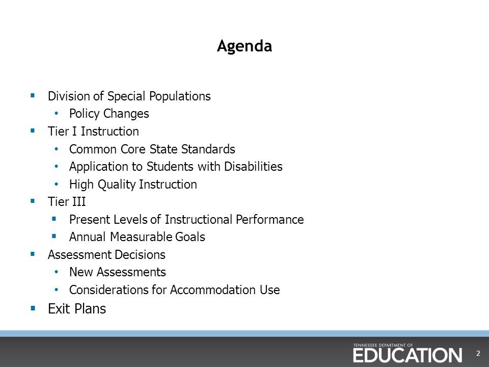 Agenda Exit Plans Division of Special Populations Policy Changes