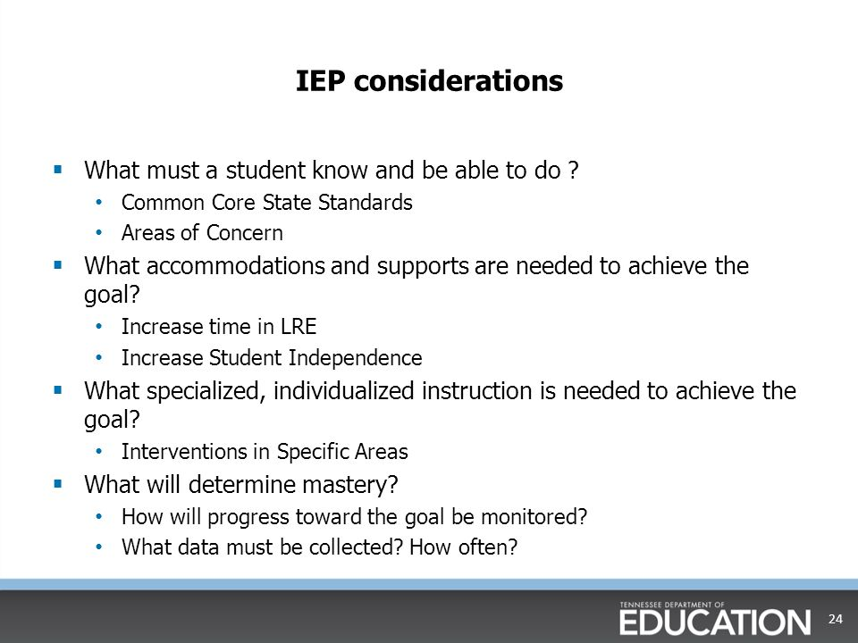IEP considerations What must a student know and be able to do