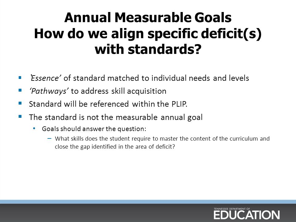 Annual Measurable Goals How do we align specific deficit(s) with standards