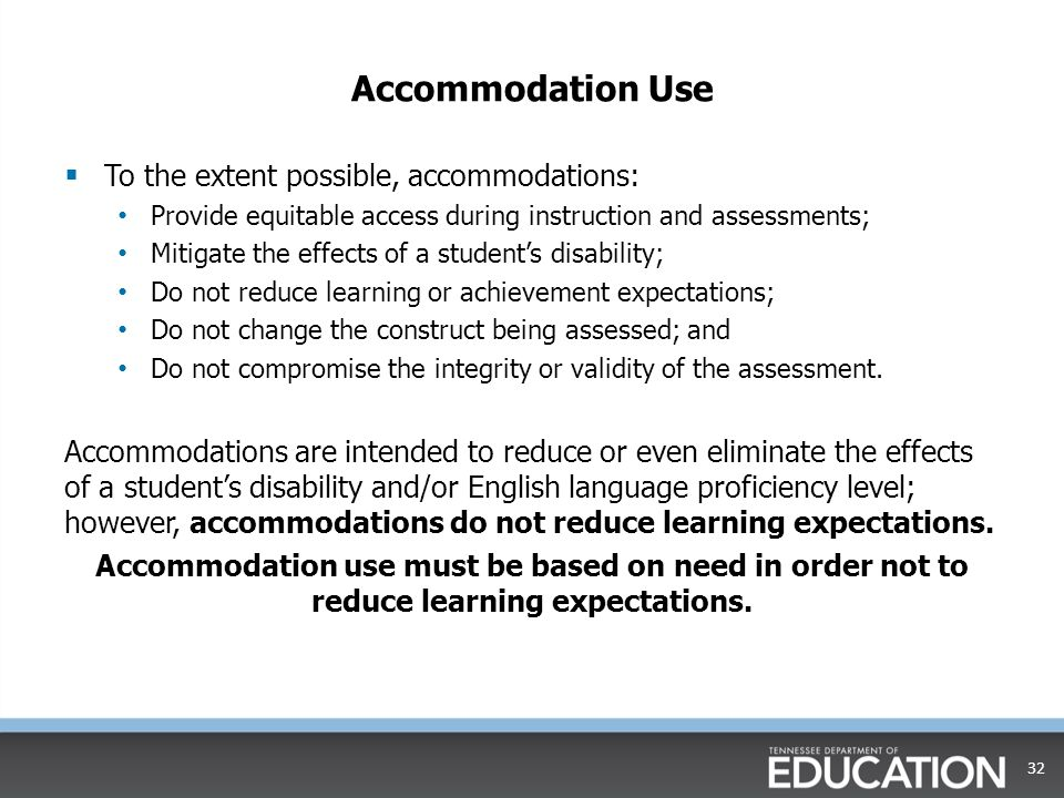 Accommodation Use To the extent possible, accommodations: