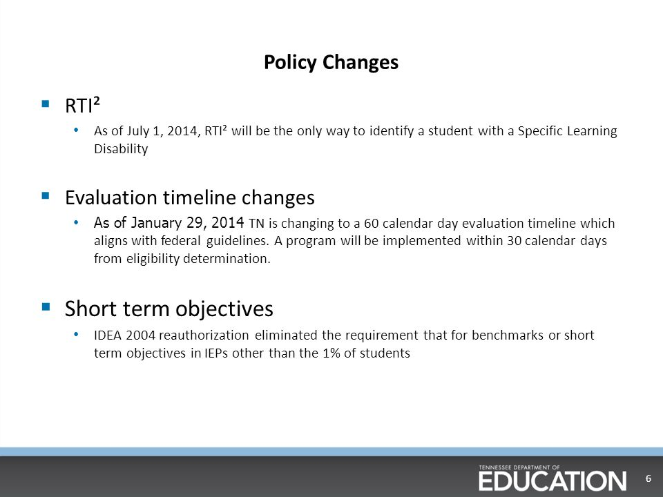 Short term objectives Policy Changes RTI² Evaluation timeline changes