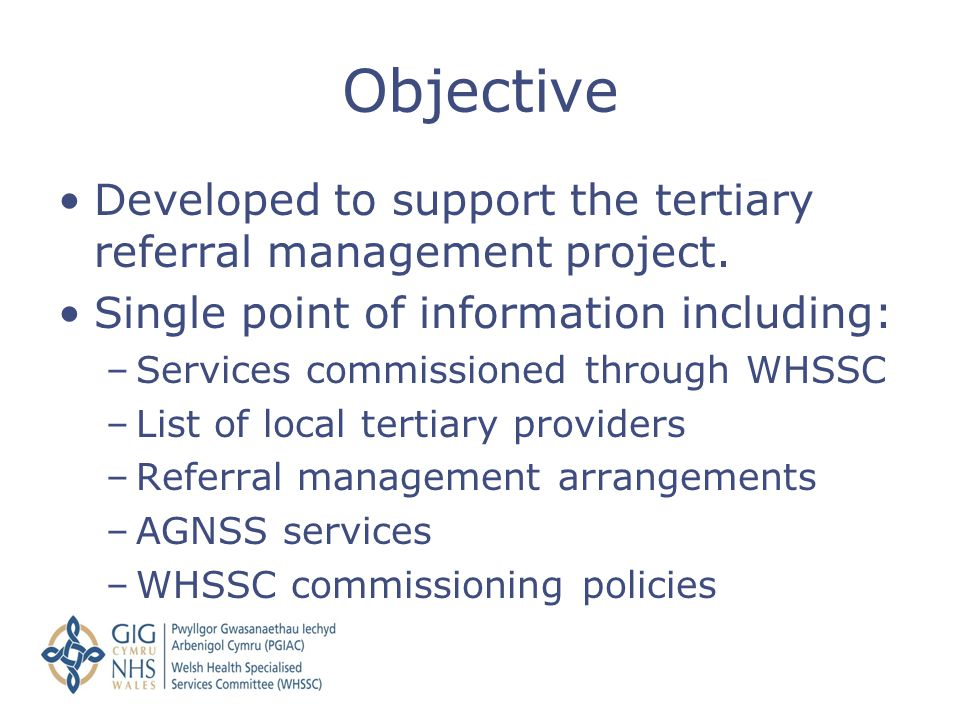 Objective Developed to support the tertiary referral management project. Single point of information including: