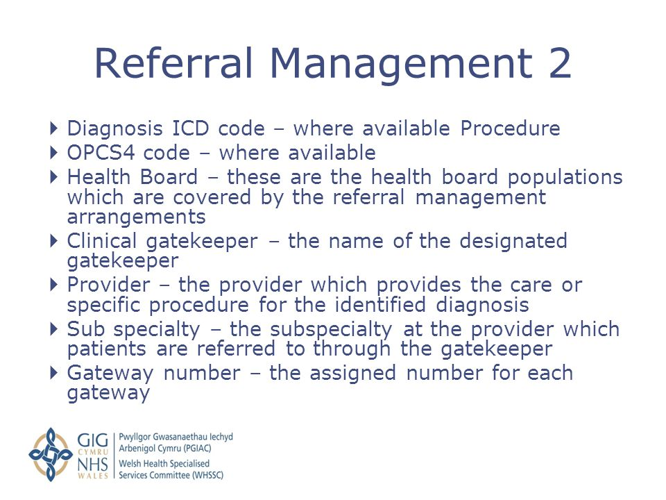 Referral Management 2 Diagnosis ICD code – where available Procedure