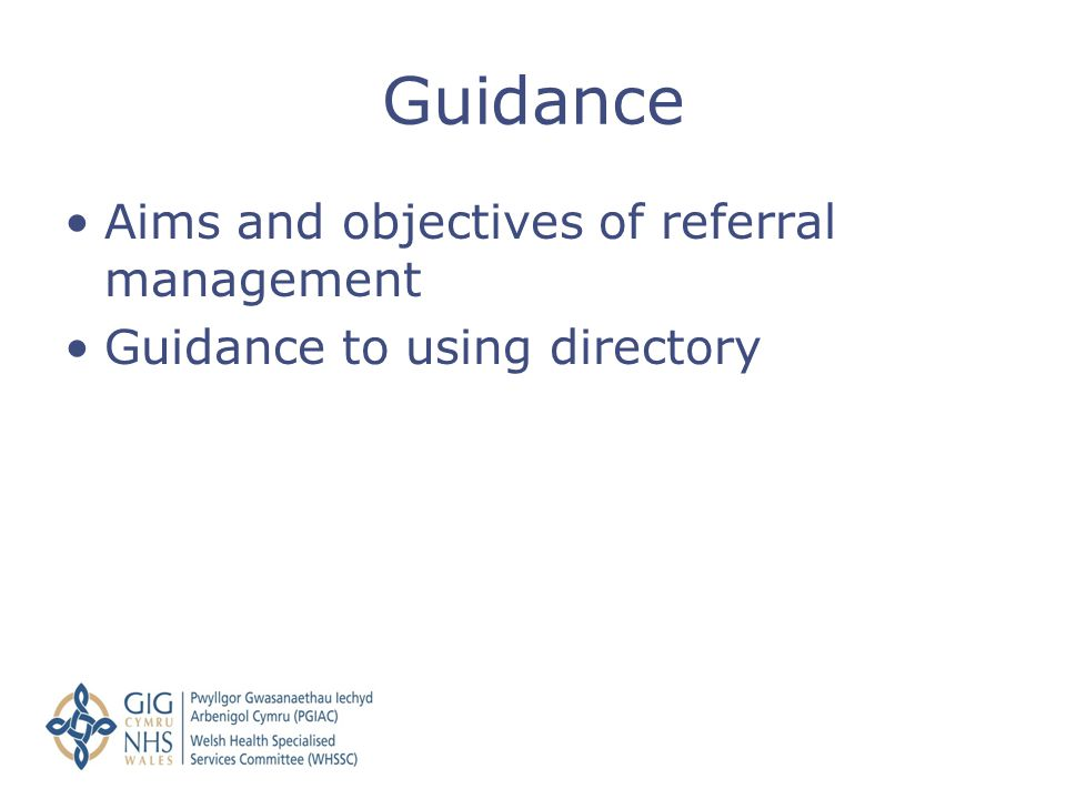 Guidance Aims and objectives of referral management