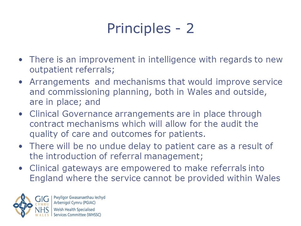 Principles - 2 There is an improvement in intelligence with regards to new outpatient referrals;