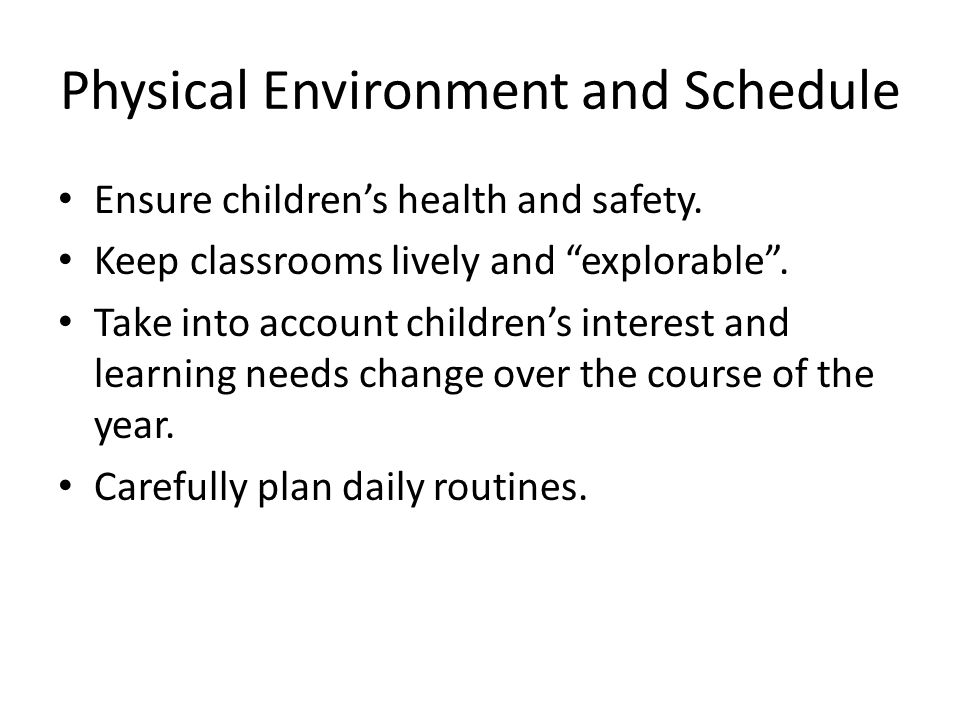 Physical Environment and Schedule