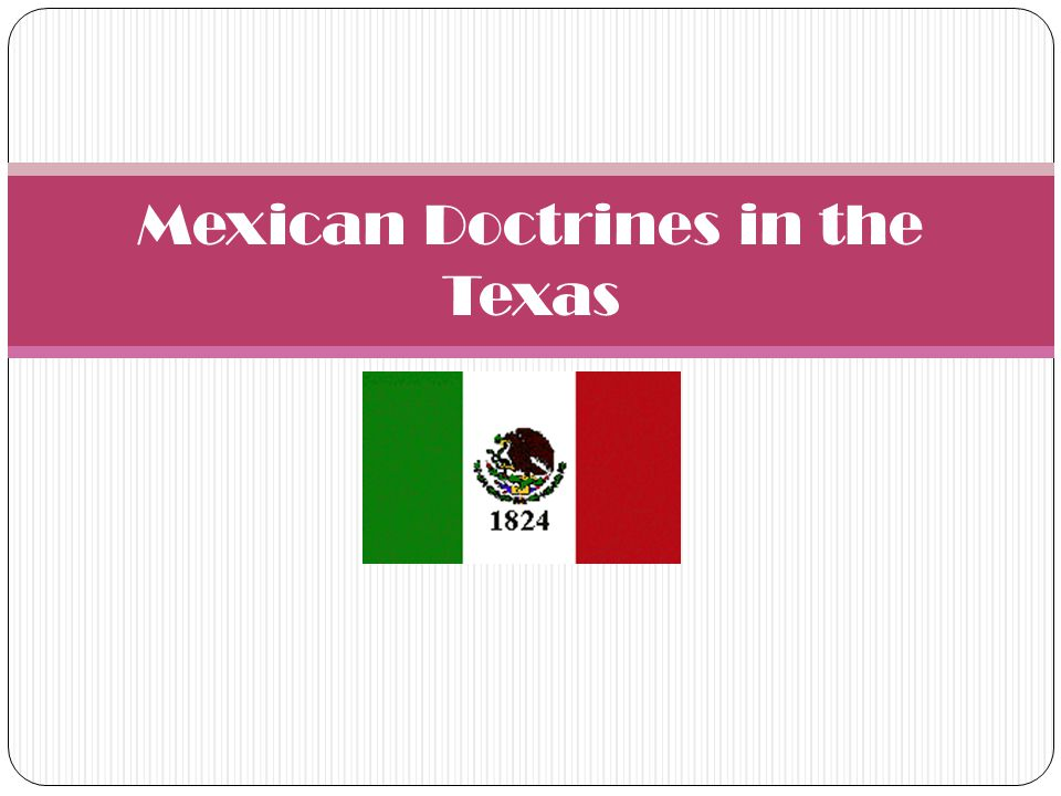 Mexican Doctrines in the Texas
