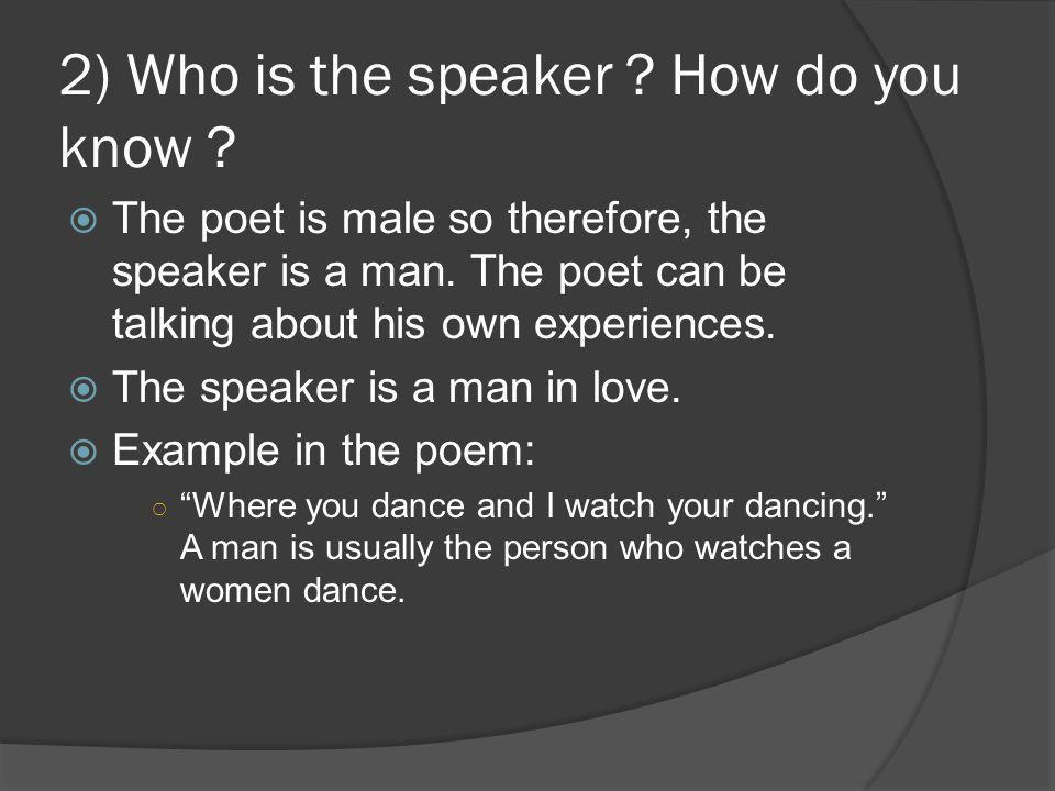 2) Who is the speaker How do you know