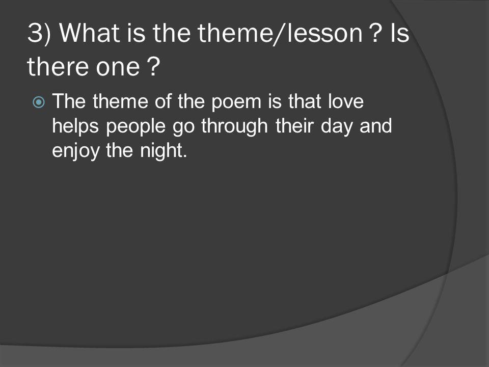 3) What is the theme/lesson Is there one