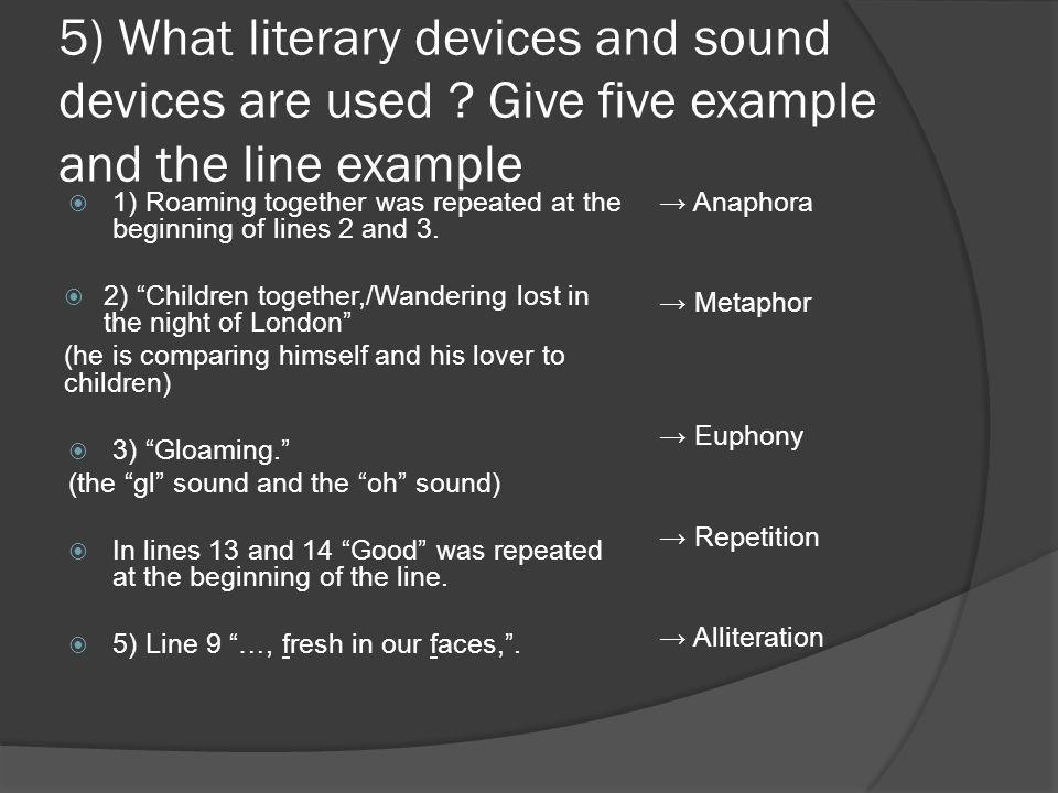 5) What literary devices and sound devices are used