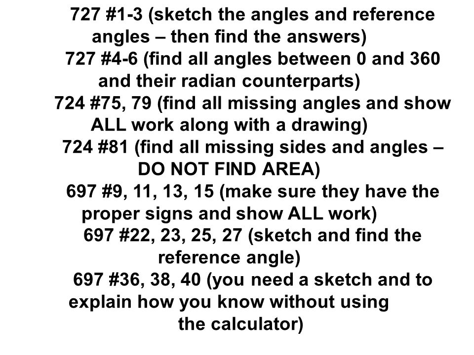 724 #81 (find all missing sides and angles – DO NOT FIND AREA)