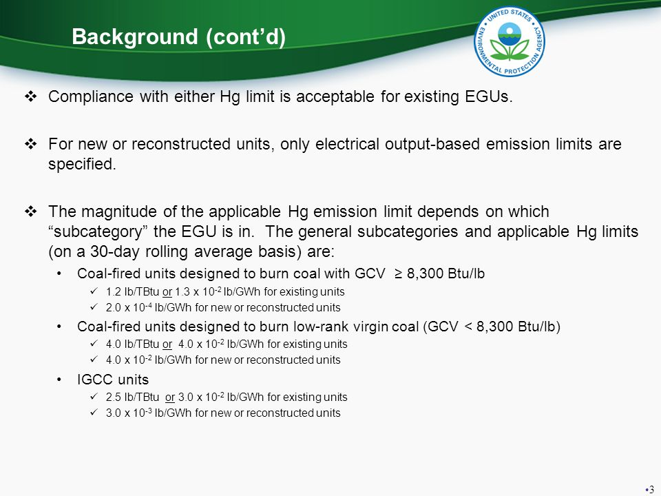 Background (cont'd) Compliance with either Hg limit is acceptable for existing EGUs.