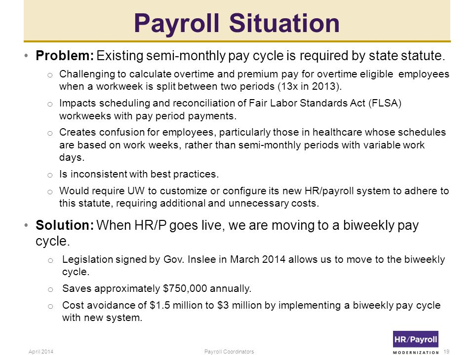 Payroll Situation Problem: Existing semi-monthly pay cycle is required by state statute.