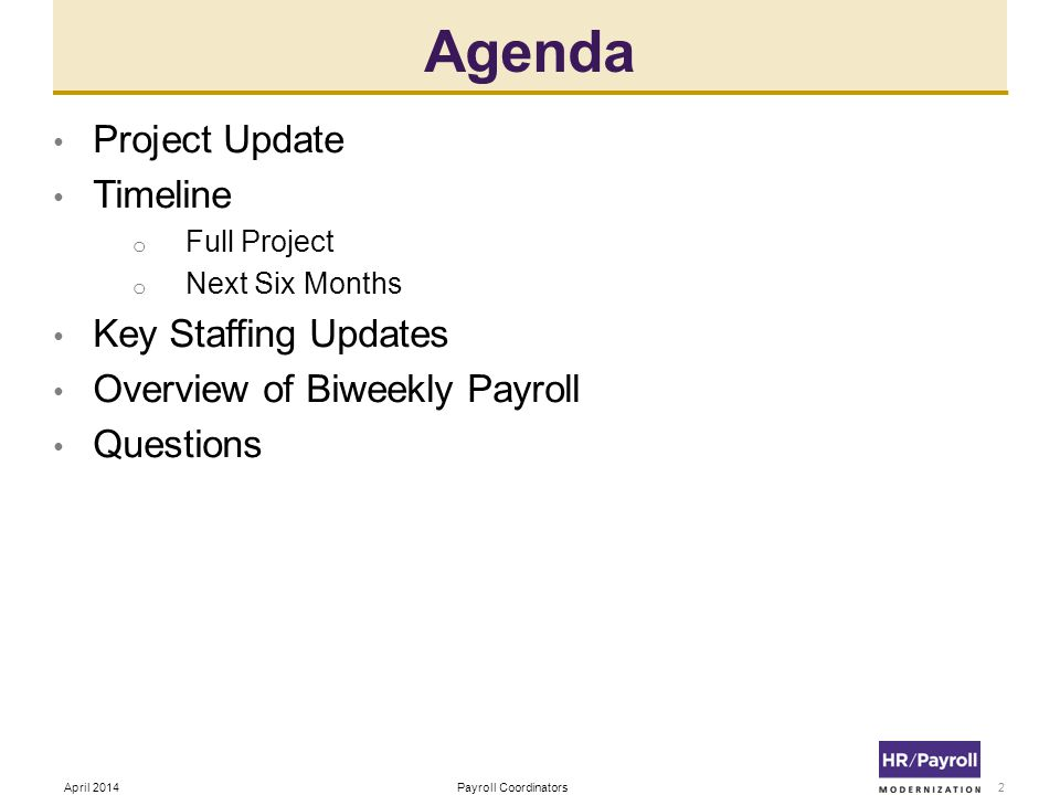 Agenda Project Update Timeline Key Staffing Updates