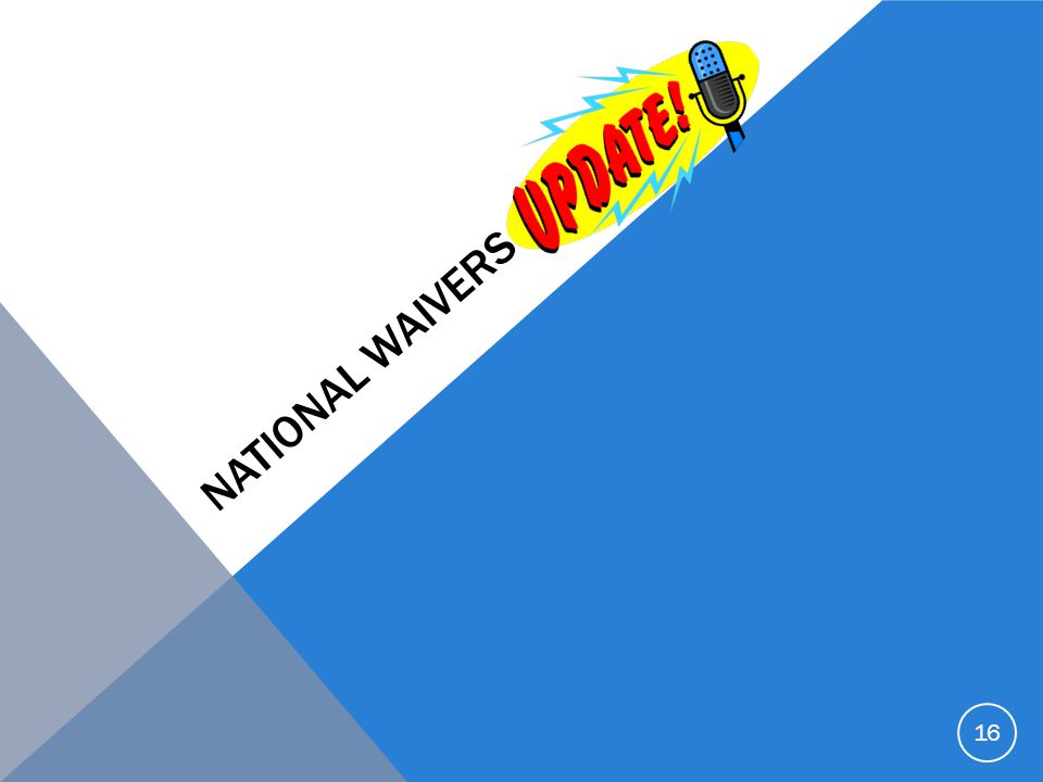 National Waivers Update