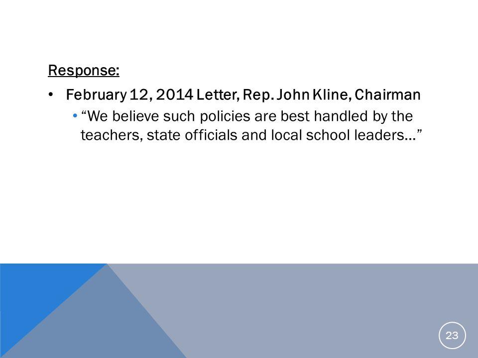 Response: February 12, 2014 Letter, Rep. John Kline, Chairman.
