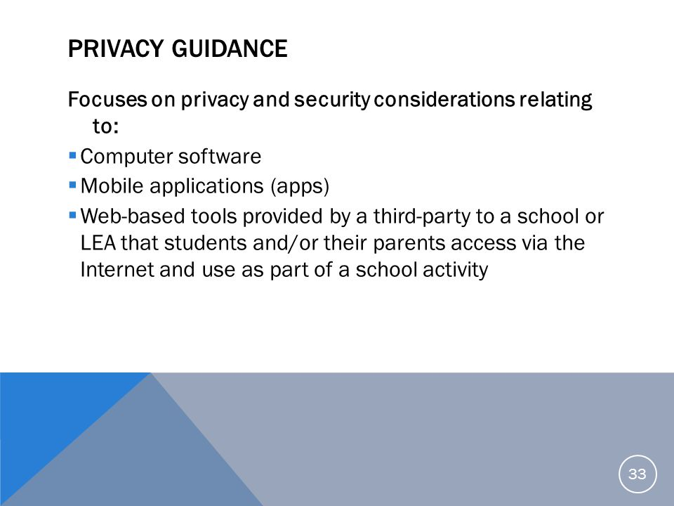 Privacy Guidance Focuses on privacy and security considerations relating to: Computer software. Mobile applications (apps)