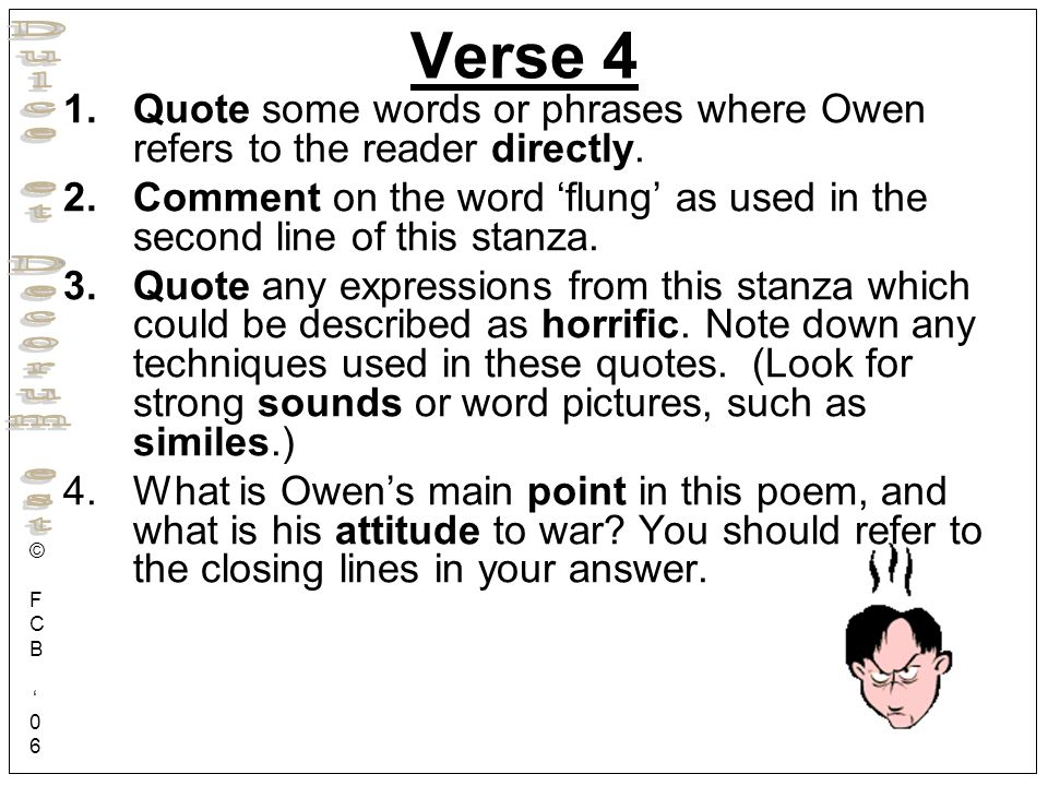 Verse 4 Quote some words or phrases where Owen refers to the reader directly. Comment on the word 'flung' as used in the second line of this stanza.