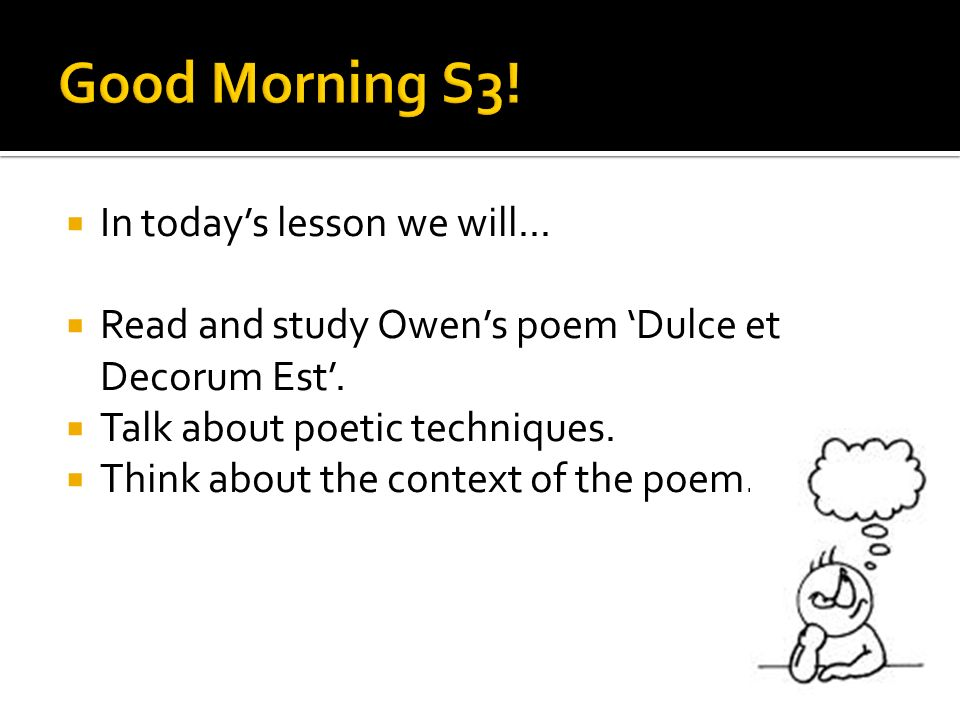 Good Morning S3! In today's lesson we will...