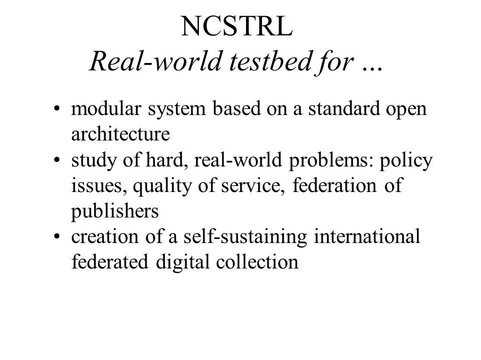 NCSTRL Real-world testbed for ...