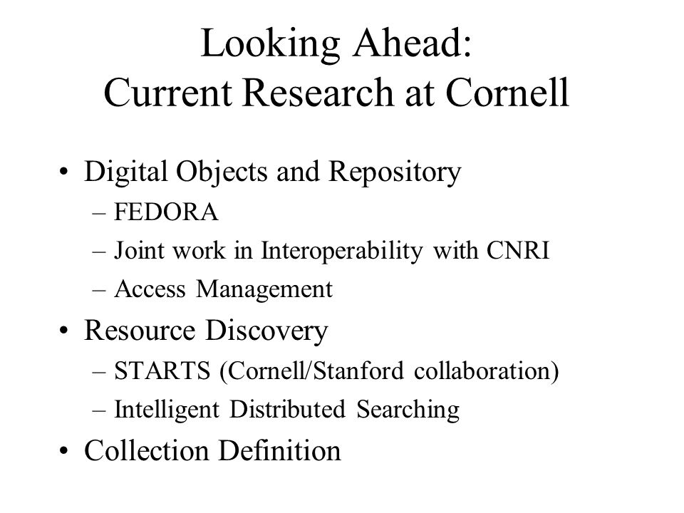 Looking Ahead: Current Research at Cornell