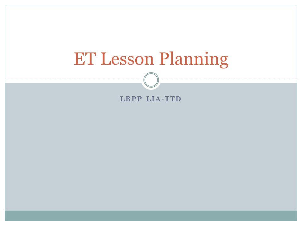 ET Lesson Planning LBPP LIA-TTD