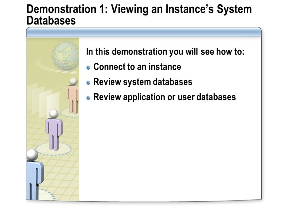 Demonstration 1: Viewing an Instance's System Databases