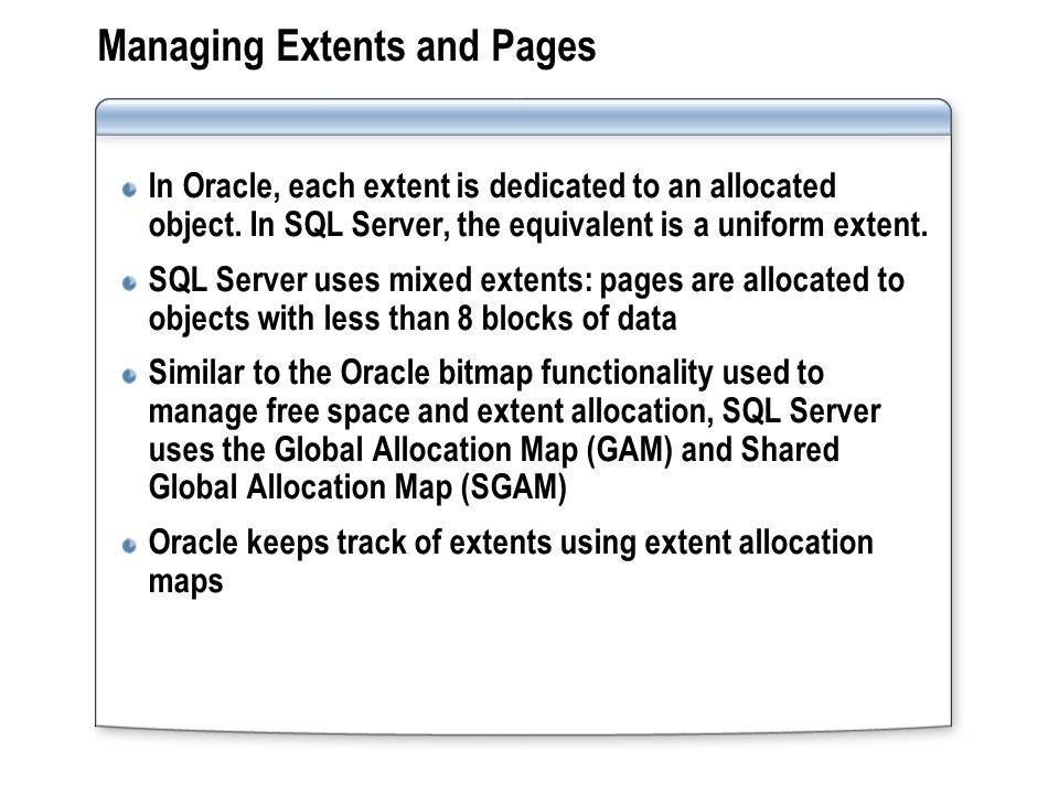 Managing Extents and Pages