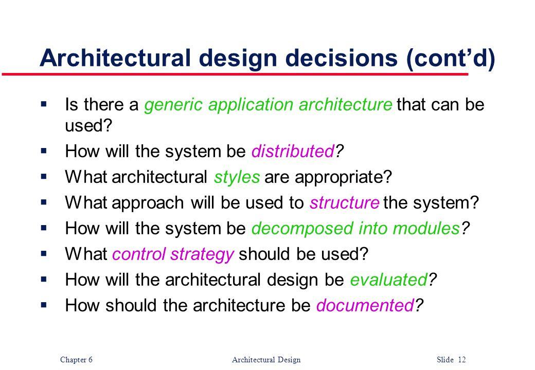 Architectural design decisions (cont'd)