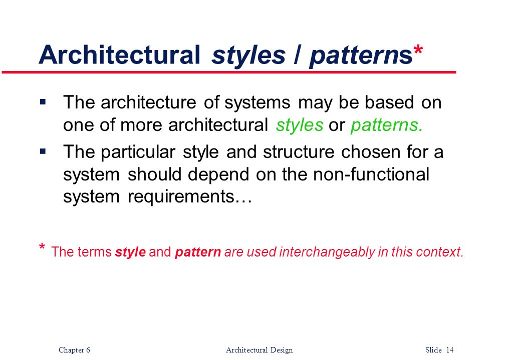 Architectural styles / patterns*