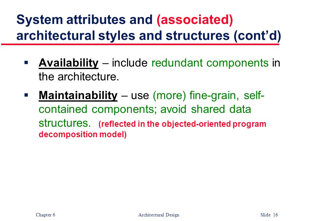 System attributes and (associated) architectural styles and structures (cont'd)