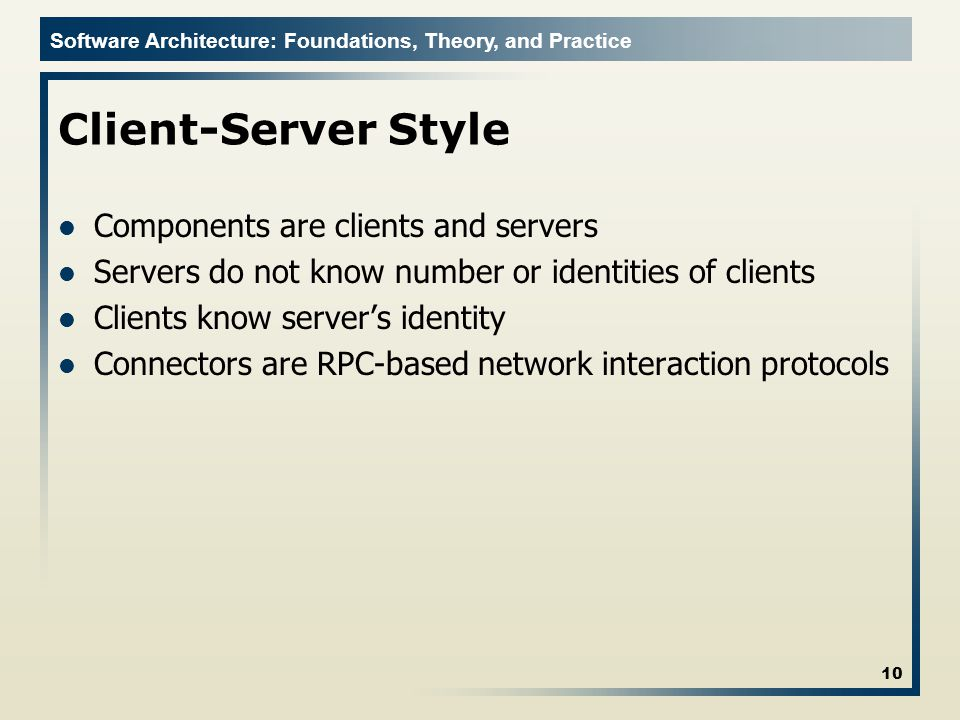 Client-Server Style Components are clients and servers