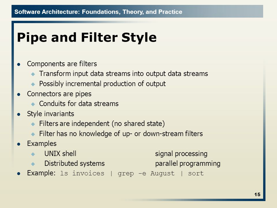 Pipe and Filter Style Components are filters