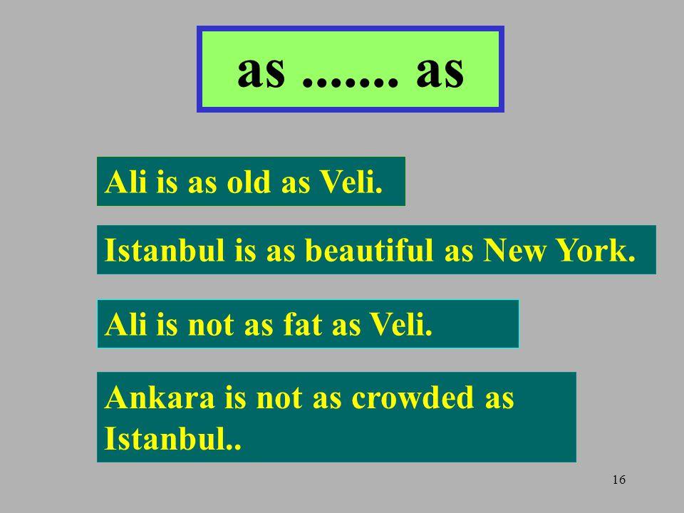 as ....... as Ali is as old as Veli.