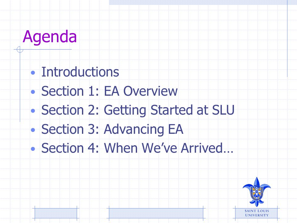 Agenda Introductions Section 1: EA Overview