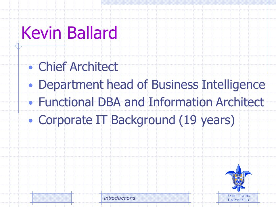 Kevin Ballard Chief Architect Department head of Business Intelligence