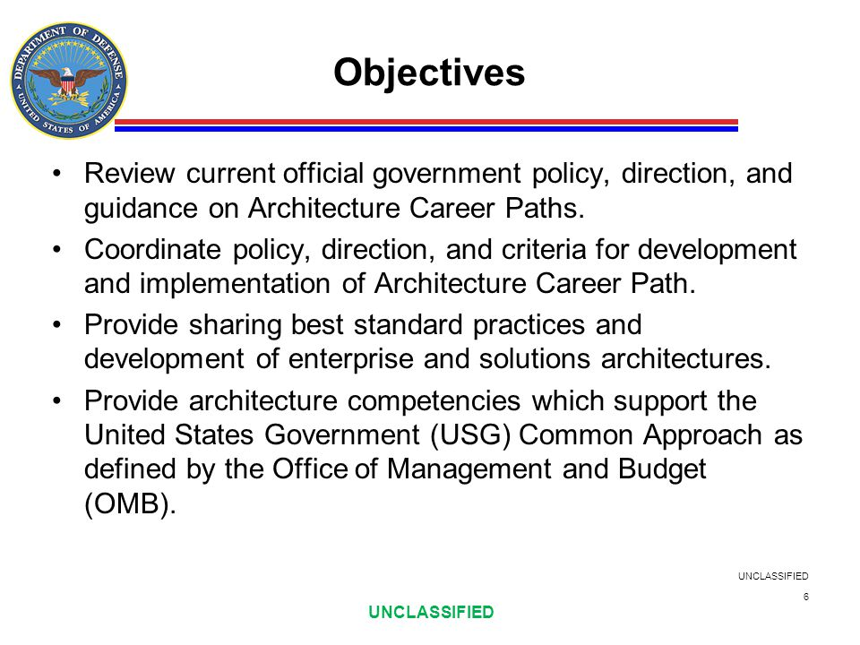 Objectives Review current official government policy, direction, and guidance on Architecture Career Paths.