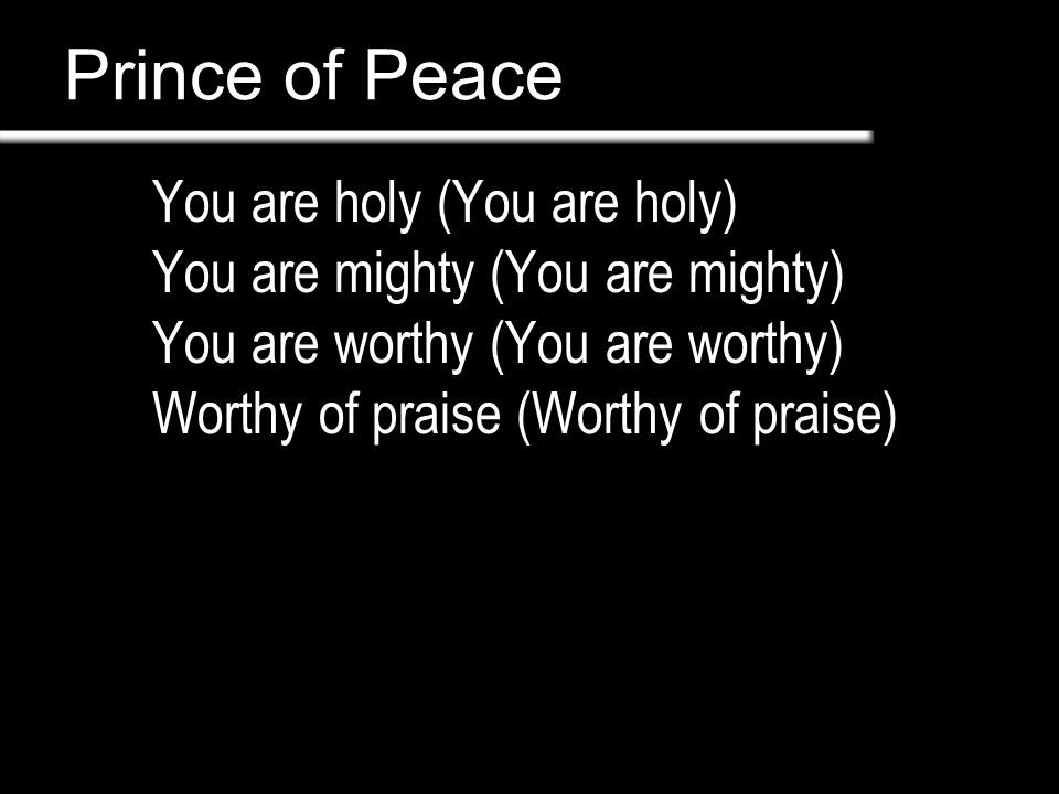 Prince of Peace You are holy (You are holy)