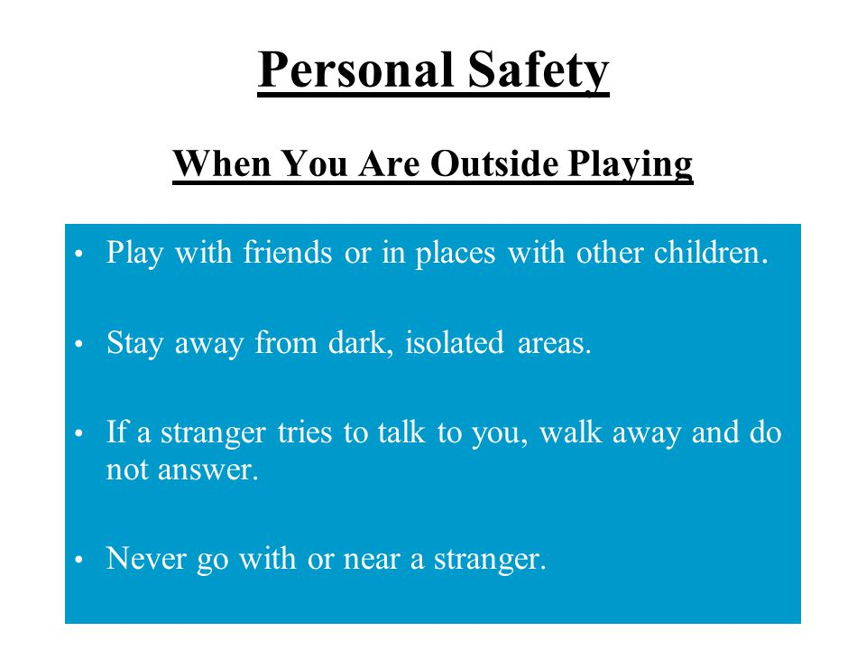 Personal Safety When You Are Outside Playing