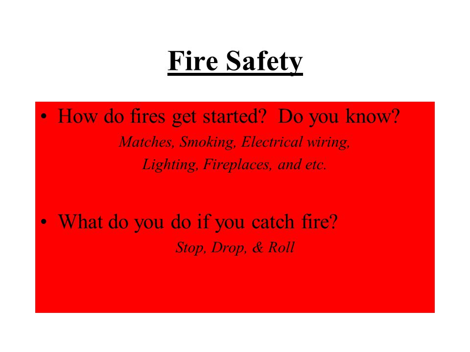 Fire Safety How do fires get started Do you know