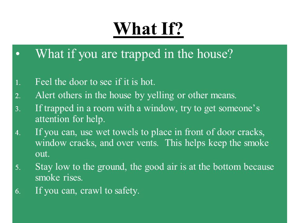 What If What if you are trapped in the house