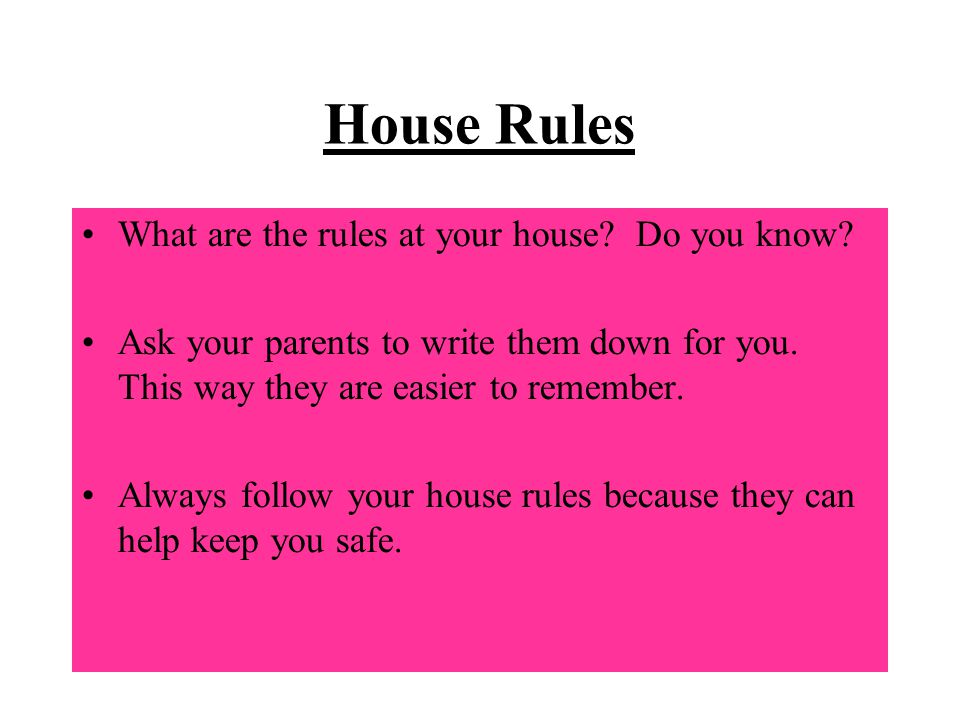 House Rules What are the rules at your house Do you know