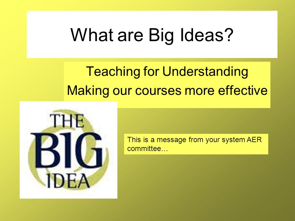 Teaching for Understanding Making our courses more effective