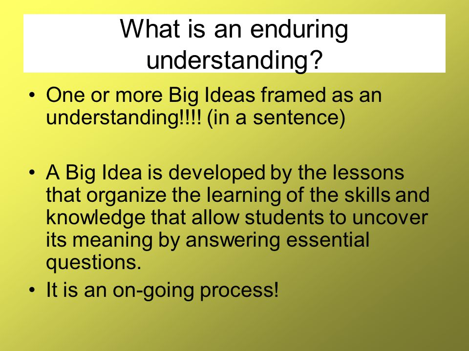 What is an enduring understanding
