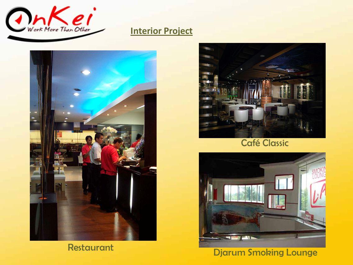 Interior Project Café Classic Restaurant Djarum Smoking Lounge