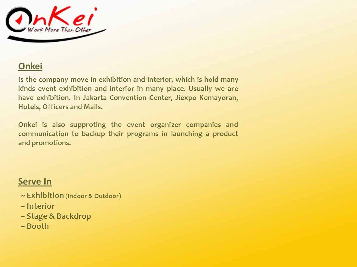 Onkei Serve In ~ Exhibition (Indoor & Outdoor) ~ Interior