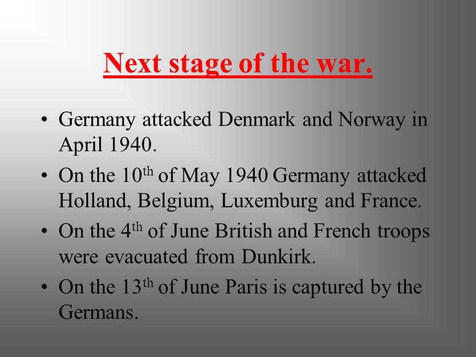 Next stage of the war. Germany attacked Denmark and Norway in April 1940.