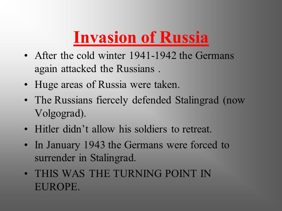 Invasion of Russia After the cold winter 1941-1942 the Germans again attacked the Russians . Huge areas of Russia were taken.
